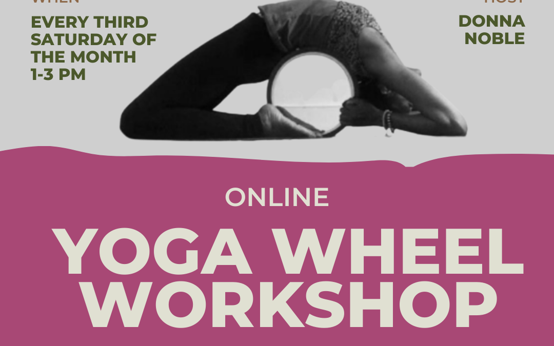 Monthly Body Positive Yoga Wheel Workshop – Every 3rd Saturday of the month